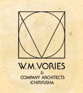 W.M.VORIES & CO., ARCHITECTS ICHIRYUSHA